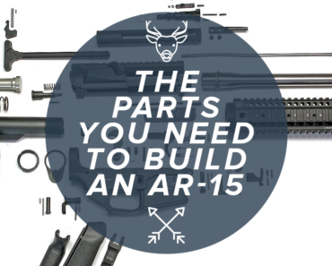 How To Build An AR-15 The Basic Parts You Need